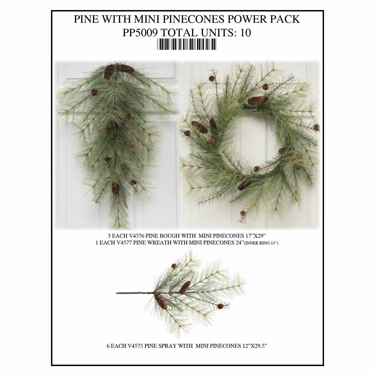 PINE W/MIN PINE CONES POWER PACK 10 UNITS